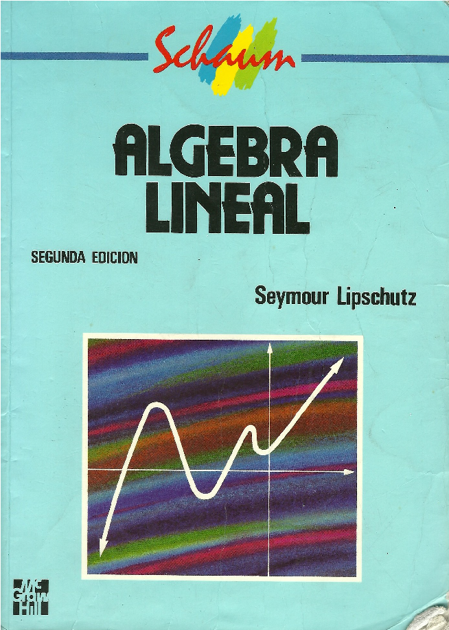 ALGEBRA LINEAL - SEYMOUR LIPSCHUTZ Algebline